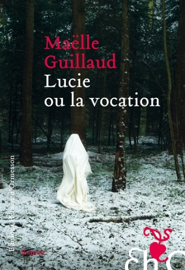 lucie ou la vocation, maëlle guillaud